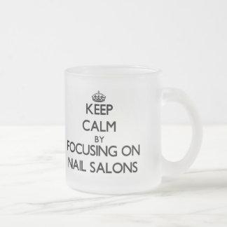 Keep Calm by focusing on Nail Salons Mug