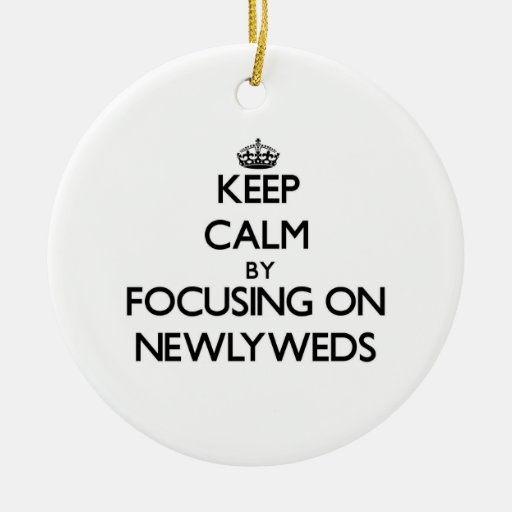 Keep Calm by focusing on Newlyweds Christmas Tree Ornaments
