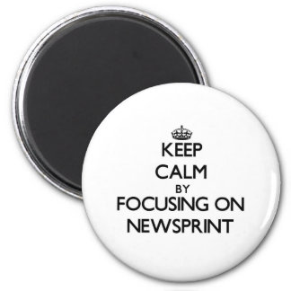 Keep Calm by focusing on Newsprint 6 Cm Round Magnet
