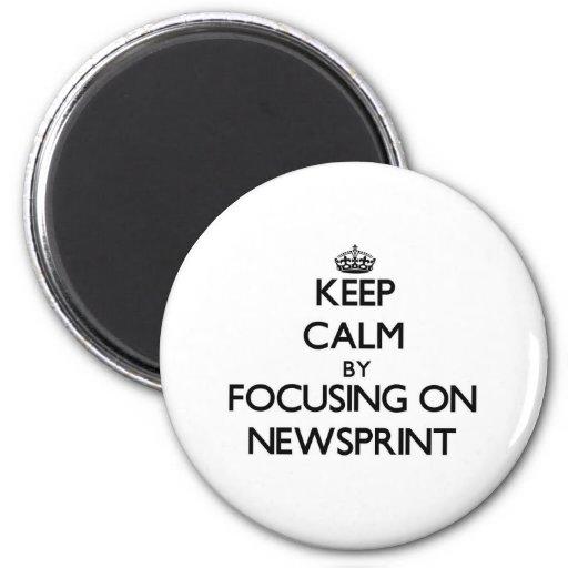 Keep Calm by focusing on Newsprint Refrigerator Magnet