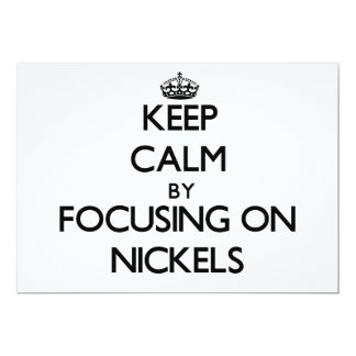 Keep Calm by focusing on Nickels Personalized Invitations