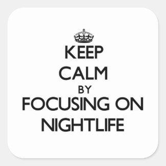 Keep Calm by focusing on Nightlife Sticker
