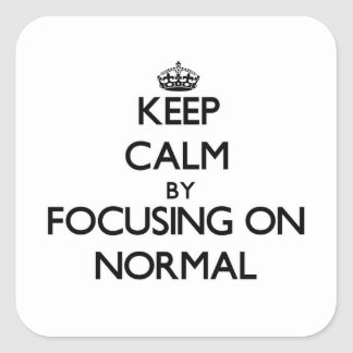 Keep Calm by focusing on Normal Square Sticker