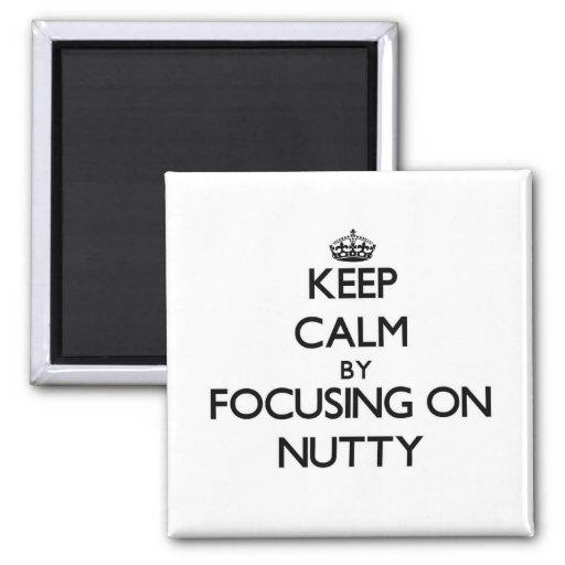 Keep Calm by focusing on Nutty Fridge Magnet
