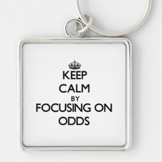 Keep Calm by focusing on Odds Key Chain
