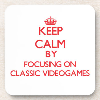 Keep calm by focusing on on Classic Videogames Coasters