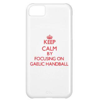 Keep calm by focusing on on Gaelic Handball iPhone 5C Case