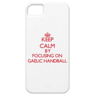 Keep calm by focusing on on Gaelic Handball iPhone 5 Covers