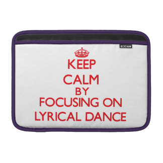 Keep calm by focusing on on Lyrical Dance Sleeves For MacBook Air