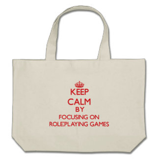 Keep calm by focusing on on Role-Playing Games Bags
