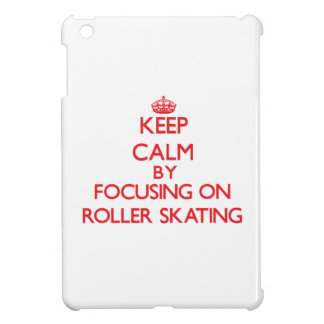 Keep calm by focusing on on Roller Skating iPad Mini Cover