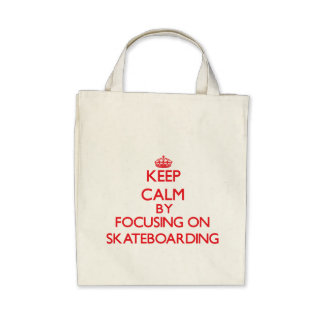 Keep calm by focusing on on Skateboarding Canvas Bags