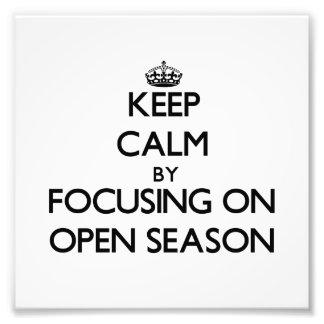 Keep Calm by focusing on Open Season Photograph