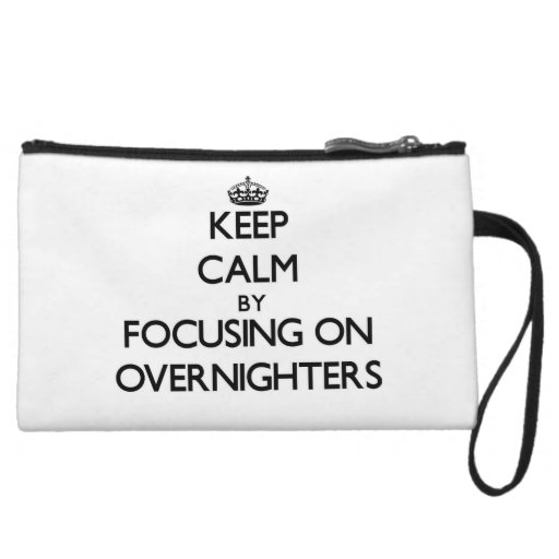 Keep Calm by focusing on Overnighters Wristlet Clutches