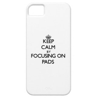Keep Calm by focusing on Pads iPhone 5 Case