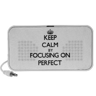 Keep Calm by focusing on Perfect Speakers