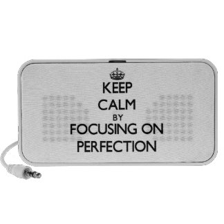 Keep Calm by focusing on Perfection Speaker System