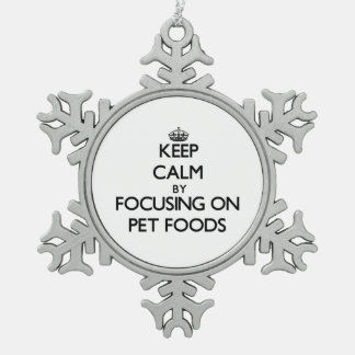 Keep Calm by focusing on Pet Foods Snowflake Pewter Christmas Ornament