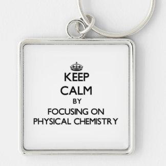 Keep calm by focusing on Physical Chemistry Keychain