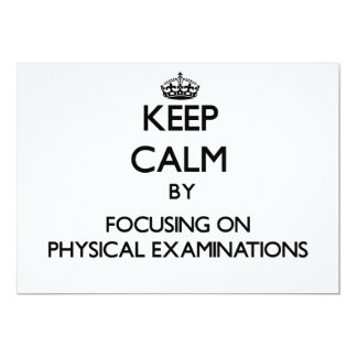 """Keep Calm by focusing on Physical Examinations 5"""" X 7"""" Invitation Card"""