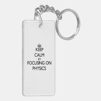 Keep calm by focusing on Physics Rectangular Acrylic Keychains