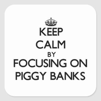 Keep Calm by focusing on Piggy Banks Stickers