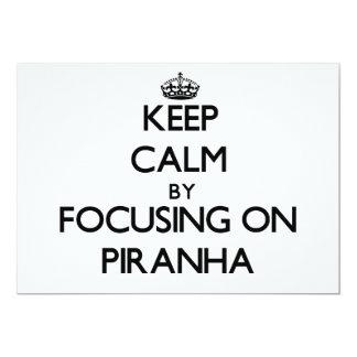 Keep Calm by focusing on Piranha Card