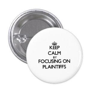 Keep Calm by focusing on Plaintiffs 3 Cm Round Badge