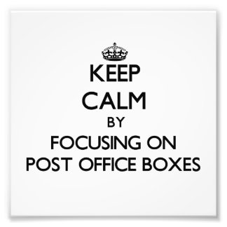 Keep Calm by focusing on Post Office Boxes Photo