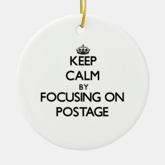 Keep Calm by focusing on Postage Round Ceramic Decoration