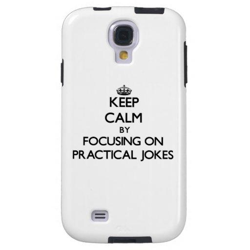 Keep Calm by focusing on Practical Jokes Galaxy S4 Case