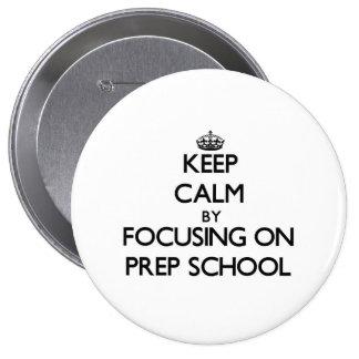 Keep Calm by focusing on Prep School Pin