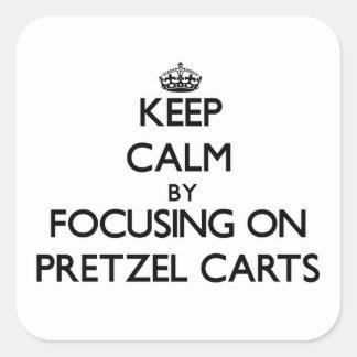 Keep Calm by focusing on Pretzel Carts Square Sticker