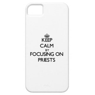 Keep Calm by focusing on Priests iPhone 5 Covers