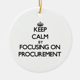 Keep Calm by focusing on Procurement Ceramic Ornament
