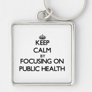 Keep calm by focusing on Public Health Key Chain