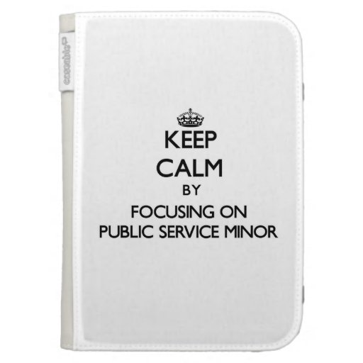 Keep calm by focusing on Public Service Minor Kindle Keyboard Case
