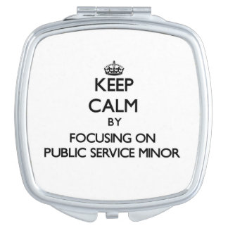 Keep calm by focusing on Public Service Minor Travel Mirrors
