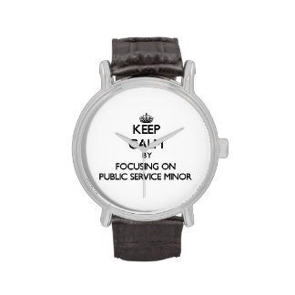 Keep calm by focusing on Public Service Minor Wrist Watch
