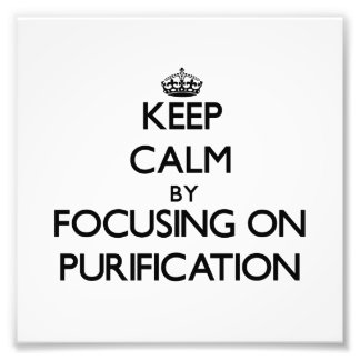 Keep Calm by focusing on Purification Photo