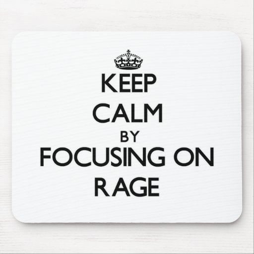 Keep Calm by focusing on Rage Mouse Pad