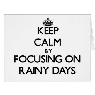 Keep Calm by focusing on Rainy Days Card