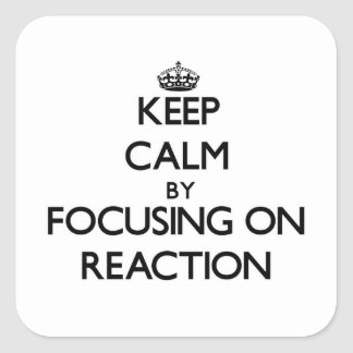 Keep Calm by focusing on Reaction Sticker
