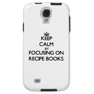 Keep Calm by focusing on Recipe Books Galaxy S4 Case