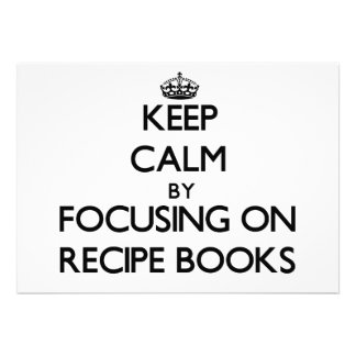 Keep Calm by focusing on Recipe Books Invitations