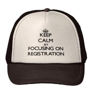 Keep Calm by focusing on Registration Trucker Hats