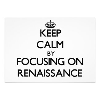 Keep Calm by focusing on Renaissance Cards