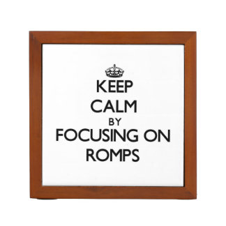Keep Calm by focusing on Romps Desk Organizers