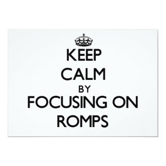 Keep Calm by focusing on Romps Custom Invitations