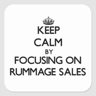 Keep Calm by focusing on Rummage Sales Sticker
